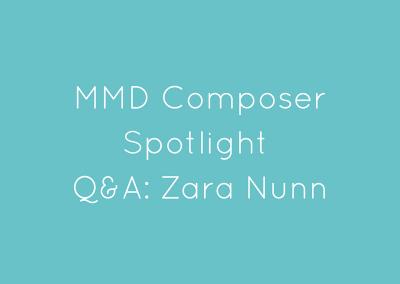 MMD COMPOSER SPOTLIGHT Q&A